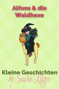 Alfons und die Waldhexe